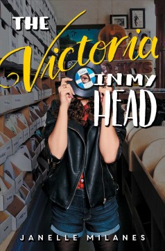 The Victoria in my head /  Janelle Milanes. - Janelle Milanes.