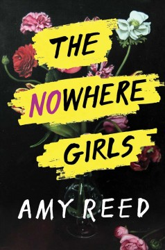 The nowhere girls /  by Amy Reed.