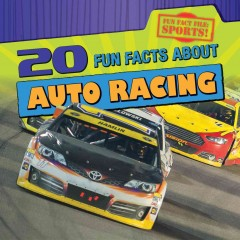 20 fun facts about auto racing /  by Ryan Nagelhout. - by Ryan Nagelhout.