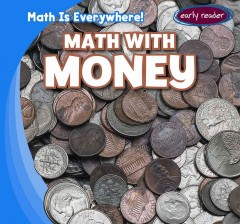 Math with money /  by Claire Romaine. - by Claire Romaine.