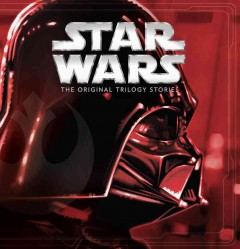 Star Wars the Original Trilogy Stories