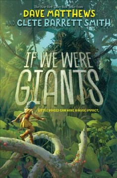 If we were giants : a novel / by Dave Matthews ; with Clete Barrett Smith ; illustrations by Quentin Regnes. - by Dave Matthews ; with Clete Barrett Smith ; illustrations by Quentin Regnes.