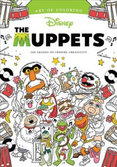The Muppets : 100 images to inspire creativity.