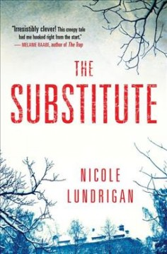 The substitute /  Nicole Lundrigan.