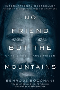 No Friend but the Mountains : Writing from Manus Prison