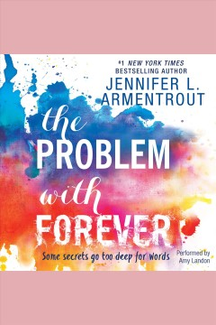 The problem with forever /  Jennifer L. Armentrout.