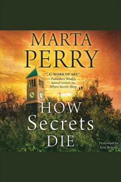 How secrets die /  Marta Perry.