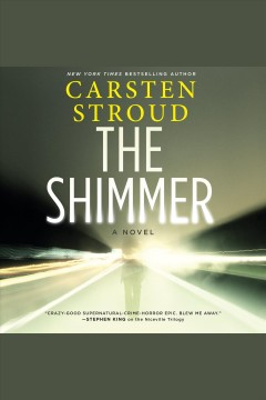 The shimmer : a novel / Carsten Stroud. - Carsten Stroud.