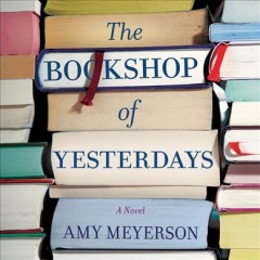 The bookshop of yesterdays /  Amy Meyerson. - Amy Meyerson.