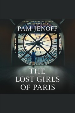 The Lost Girls of Paris A Novel :