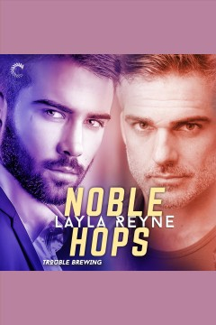 Noble hops /  Layla Reyne.