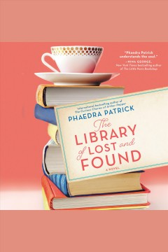 The library of lost and found /  Phaedra Patrick. - Phaedra Patrick.