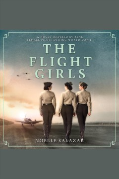 The flight girls /  Noelle Salazar. - Noelle Salazar.