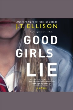 Good Girls Lie A Novel :