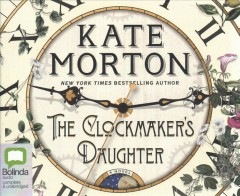 The clockmaker's daughter /  Kate Morton.