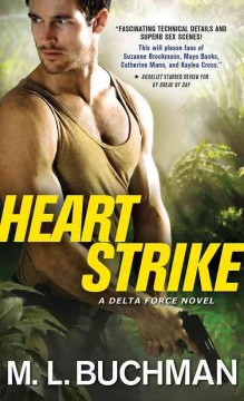 Heart strike : a Delta Force novel / M.L. Buchman.