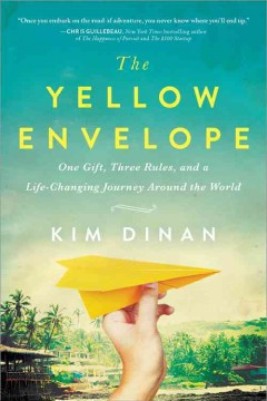 Yellow Envelope : One Gift, Three Rules, and a Life-changing Journey Around the World