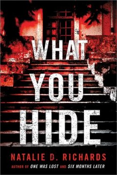What you hide /  Natalie D. Richards. - Natalie D. Richards.