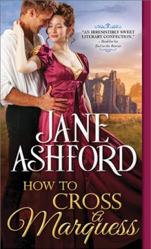 How to cross a marquess /  Jane Ashford.