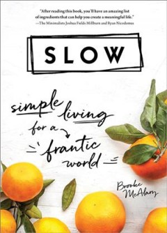 Slow : simple living for a frantic world / Brooke McAlary. - Brooke McAlary.