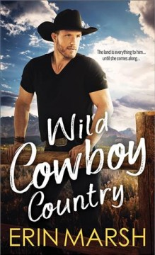 Wild Cowboy Country /  Erin Marsh.