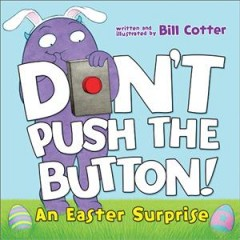 Don't Push the Button! : An Easter Surprise