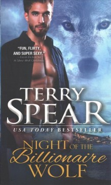 Night of the billionaire wolf /  Terry Spear.