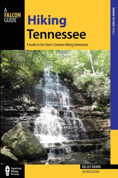Hiking Tennessee : [a guide to the state's greatest hiking adventures] / Kelley Roark and Stuart Carroll. - Kelley Roark and Stuart Carroll.
