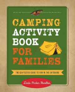 Camping Activity Book for Families : The Kid-Tested Guide to Fun in the Outdoors