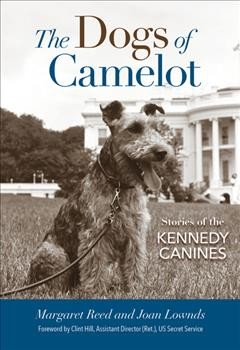 Dogs of Camelot : Stories of the Kennedy Canines