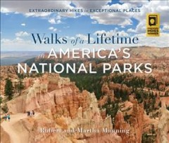 Walks of a Lifetime in America's National Parks : Extraordinary Hikes in Exceptional Places