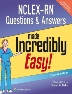 NCLEX-RN questions & answers made incredibly easy! /  clinical editor, Susan Lisko, DNP, RN, CNE, Associate Professor of Nursing, Youngstown State University, Youngstown, Ohio.