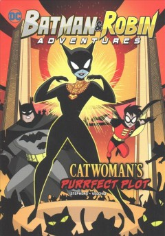 Catwoman's purrfect plot /  by Sarah Hines Stephens ; illustrated by Luciano Vecchio.