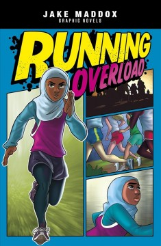 Running overload /  by Jake Maddox ; text by Connie R. Colwell ; art by Tina Francisco ; cover art by Berenice Muñiz. - by Jake Maddox ; text by Connie R. Colwell ; art by Tina Francisco ; cover art by Berenice Muñiz.
