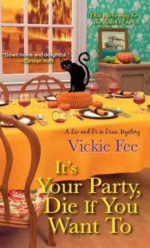 It's your party, die if you want to /  Vickie Fee. - Vickie Fee.
