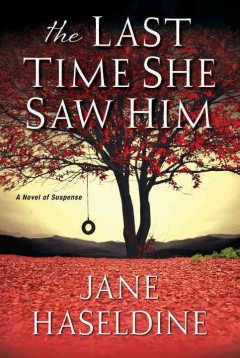 The last time she saw him /  Jane Haseldine.