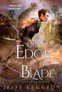 The edge of the blade /  Jeffe Kennedy. - Jeffe Kennedy.
