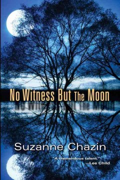 No witness but the moon /  Suzanne Chazin.