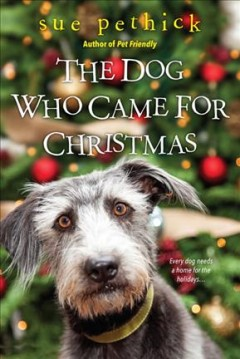 The dog who came for Christmas /  by Sue Pethick. - by Sue Pethick.