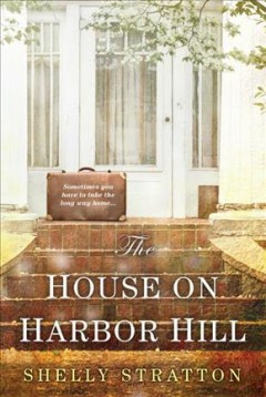 The house on Harbor Hill /  Shelly Stratton. - Shelly Stratton.