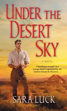 Under the desert sky /  Sara Luck.