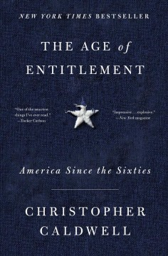 The age of entitlement : America since the sixties / Christopher Caldwell.