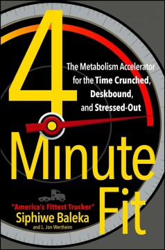 4 Minute Fit : The Metabolism Accelerator for the Time Crunched, Deskbound, and Stressed-Out