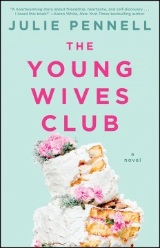 The Young Wives Club : a novel / Julie Pennell. - Julie Pennell.
