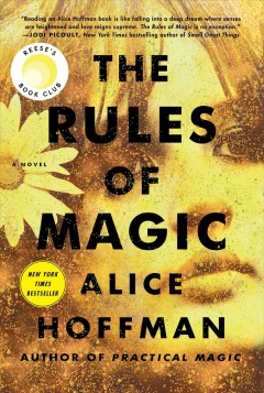 The rules of magic /  Alice Hoffman.