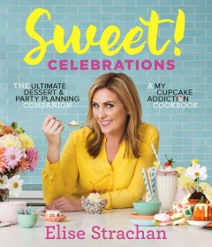Sweet! Celebrations : A My Cupcake Addiction Cookbook