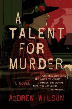 A talent for murder : a novel / Andrew Wilson.