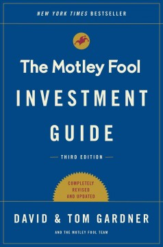 The Motley Fool investment guide : how the fools beat Wall Street's wise men and how you can too / David & Tom Gardner and the Motley Fool Team. - David & Tom Gardner and the Motley Fool Team.