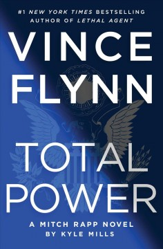 Total power : a Mitch Rapp novel / Kyle Mills. - Kyle Mills.
