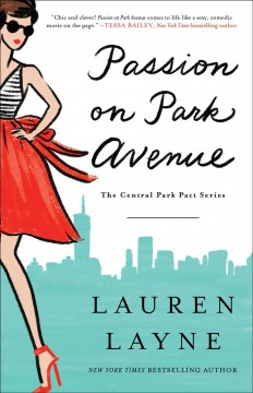 Passion on Park Avenue /  Lauren Layne. - Lauren Layne.